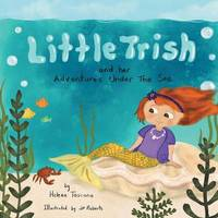 Little Trish and Her Adventures Under the Sea by Helena Toscano image