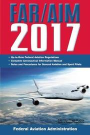 FAR/AIM 2017 by Federal Aviation Administration (Faa)