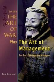 Sun Tzu's The Art of War Plus The Art of Management by Gary Gagliardi