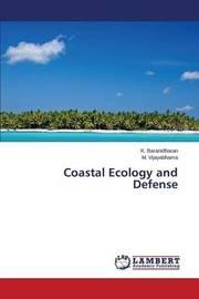 Coastal Ecology and Defense by Baranidharan K