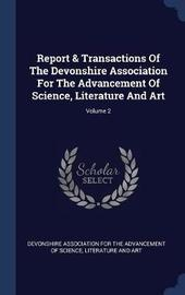 Report & Transactions of the Devonshire Association for the Advancement of Science, Literature and Art; Volume 2 image