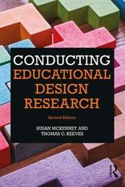 Conducting Educational Design Research by Susan McKenney