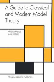 A Guide to Classical and Modern Model Theory by Annalisa Marcja