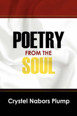 Poetry from the Soul by Crystel, Nabors Plump