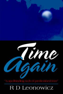 Time Again by R D Leonowicz