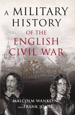 A Military History of the English Civil War by Malcolm Wanklyn