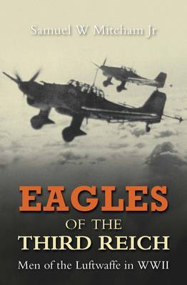 Eagles of the Third Reich by Samuel W Mitcham image