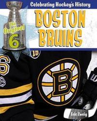 Boston Bruins by Eric Zweig
