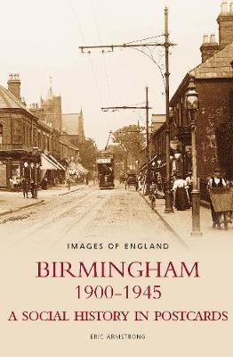 Birmingham 1900-1945 by Eric Armstrong