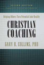 Christian Coaching, Second Edition by Gary R Collins