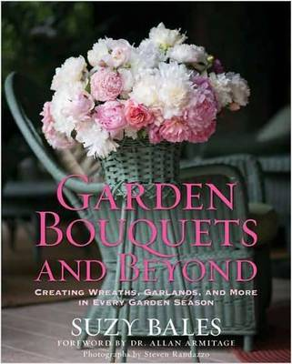 Garden Bouquets and Beyond by Suzy Bales image
