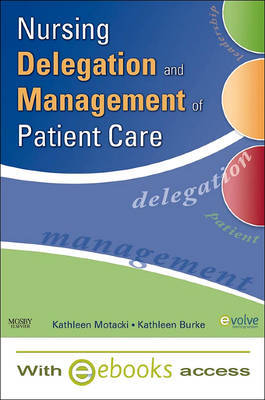 Nursing Delegation and Management of Patient Care - Text and E-Book Package by Kathy Motacki image
