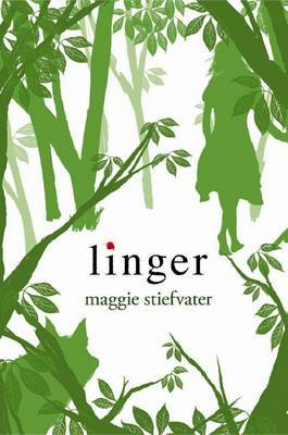 Linger (Wolves of Mercy Falls #2) by Maggie Stiefvater