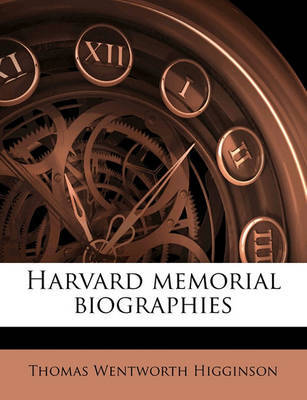 Harvard Memorial Biographies by Thomas Wentworth Higginson image