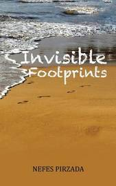 Invisible Footprints by Nefes Pirzada