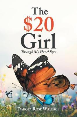 The $20 Girl by Dakota Rose Wallace
