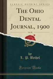 The Ohio Dental Journal, 1900, Vol. 20 (Classic Reprint) by L P Bethel image
