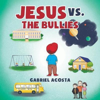 Jesus vs. the Bullies by Gabriel Acosta
