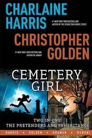 Charlaine Harris' Cemetery Girl: Two-In-One--The Pretenders and Inheritance by Charlaine Harris