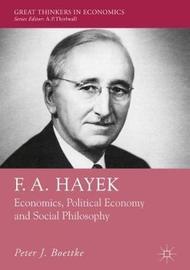 F. A. Hayek by Peter J Boettke