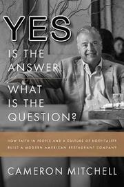 Yes Is the Answer! What's the Question? by Cameron Mitchell