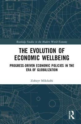 The Evolution of Economic Wellbeing by Zuhayr Mikdashi