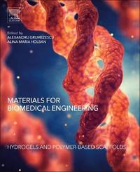 Materials for Biomedical Engineering: Hydrogels and Polymer-based Scaffolds