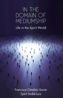 In the Domain of Mediumship by Andre Luiz