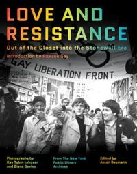 Love and Resistance - Out of the Closet into the Stonewall Era by Roxane Gay image