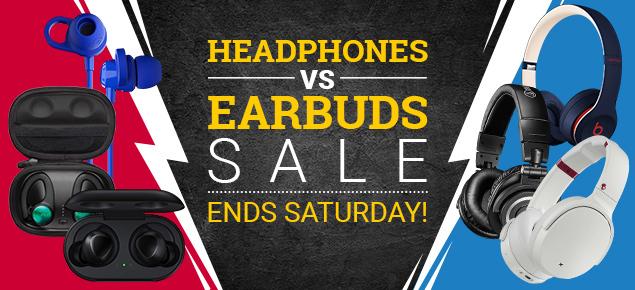 Headphones VS Earbuds Sale! - Ends Saturday