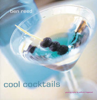 Cool Cocktails by Ben Reed