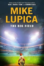The Big Field by Mike Lupica image
