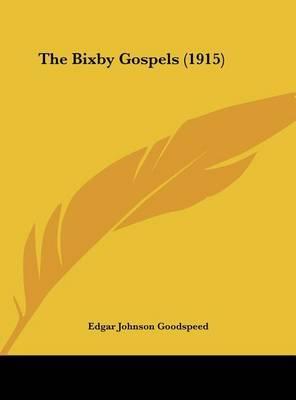 The Bixby Gospels (1915) by Edgar Johnson Goodspeed image