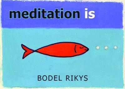 Meditation is by Bodel Rikys
