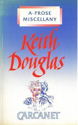 A Prose Miscellany by Keith Douglas
