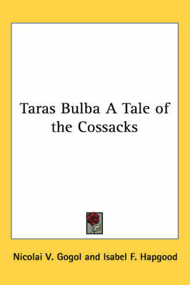 Taras Bulba A Tale of the Cossacks by Nicolai V. Gogol