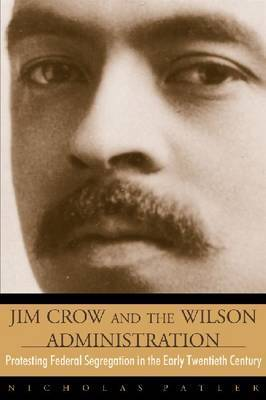Jim Crow & The Wilson Admin by Nicholas Patler