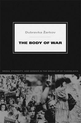 The Body of War by Dubravka Zarkov image