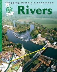Mapping Britain's Landscape: Rivers by Barbara Taylor