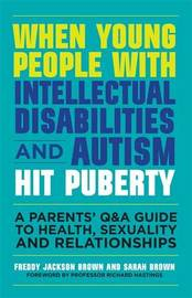 When Young People with Intellectual Disabilities and Autism Hit Puberty by Freddy Jackson Brown