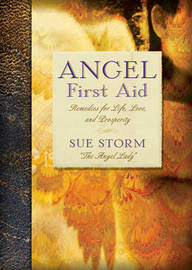 Angel First Aid: Remedies for Life, Love, and Prosperity by Sue Storm image