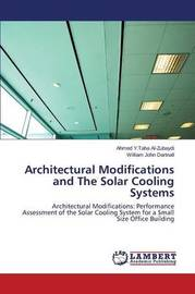 Architectural Modifications and the Solar Cooling Systems by Al-Zubaydi Ahmed y Taha