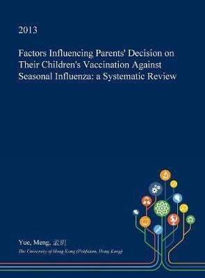 Factors Influencing Parents' Decision on Their Children's Vaccination Against Seasonal Influenza by Yue Meng