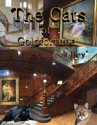 The Cats of Goldfortune by Al Tair C Bey'