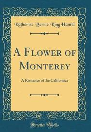 A Flower of Monterey by Katherine Bernie King Hamill image