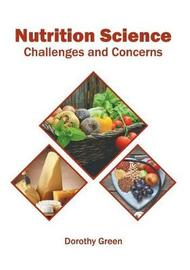 Nutrition Science: Challenges and Concerns