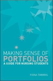 Making Sense of Nursing Portfolios: A Guide for Students by Fiona Timmins image