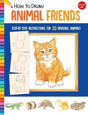 How to Draw Animal Friends by Peter Mueller