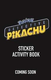 Detective Pikachu: Sticker Activity Book by Pokemon
