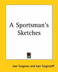 A Sportsman's Sketches by Ivan Turgenev